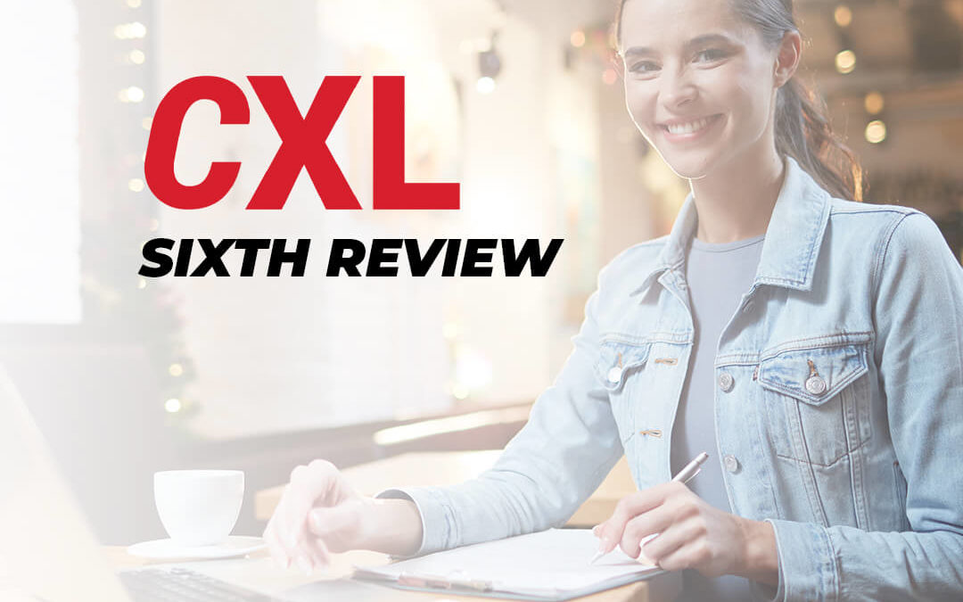 CXL Conversion Optimization Minidegree – My Sixth Review