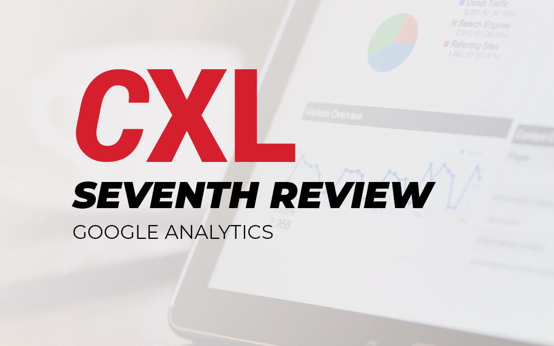 CXL Conversion Optimization Minidegree – My Seventh Review