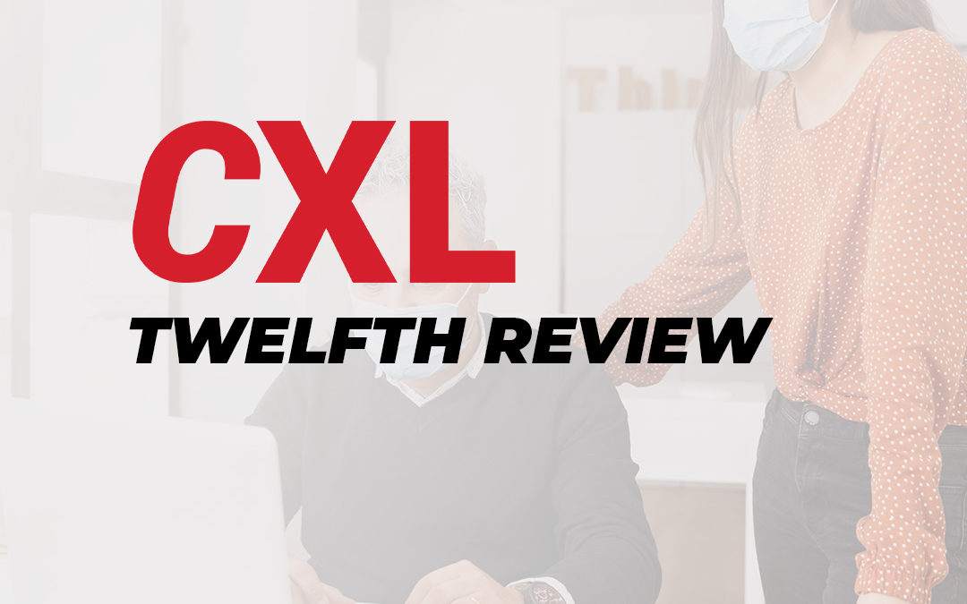 CXL Conversion Optimization Minidegree – My Twelfth Review